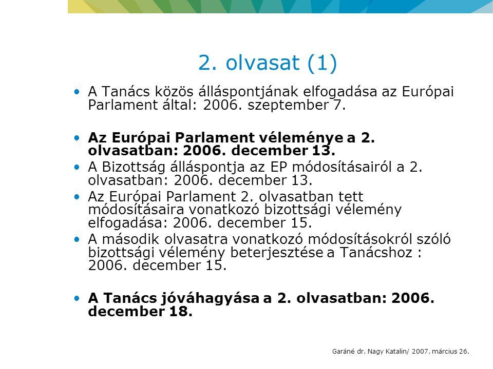 2. olvasat (1) A Tanács közös álláspontjának elfogadása az Európai Parlament által: 2006.