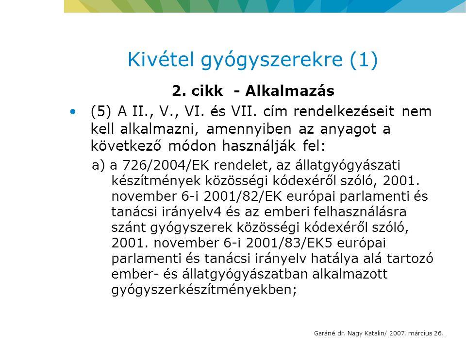 Kivétel gyógyszerekre (1) 2. cikk - Alkalmazás (5) A II., V., VI.