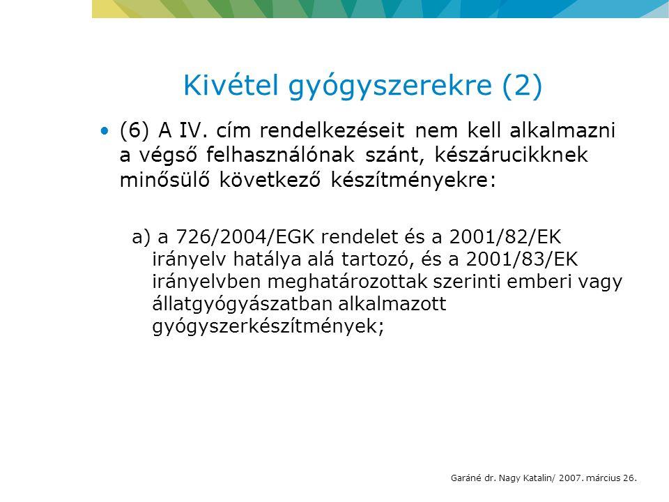 Kivétel gyógyszerekre (2) (6) A IV.