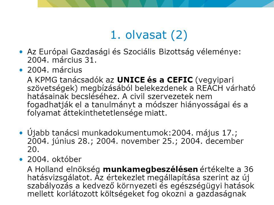 1. olvasat (2) Az Európai Gazdasági és Szociális Bizottság véleménye: 2004.