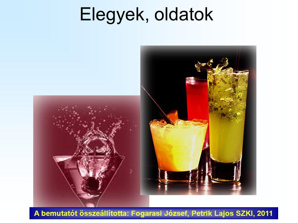 Elegyek, oldatok A bemutatót összeállította: Fogarasi József, Petrik Lajos SZKI, 2011