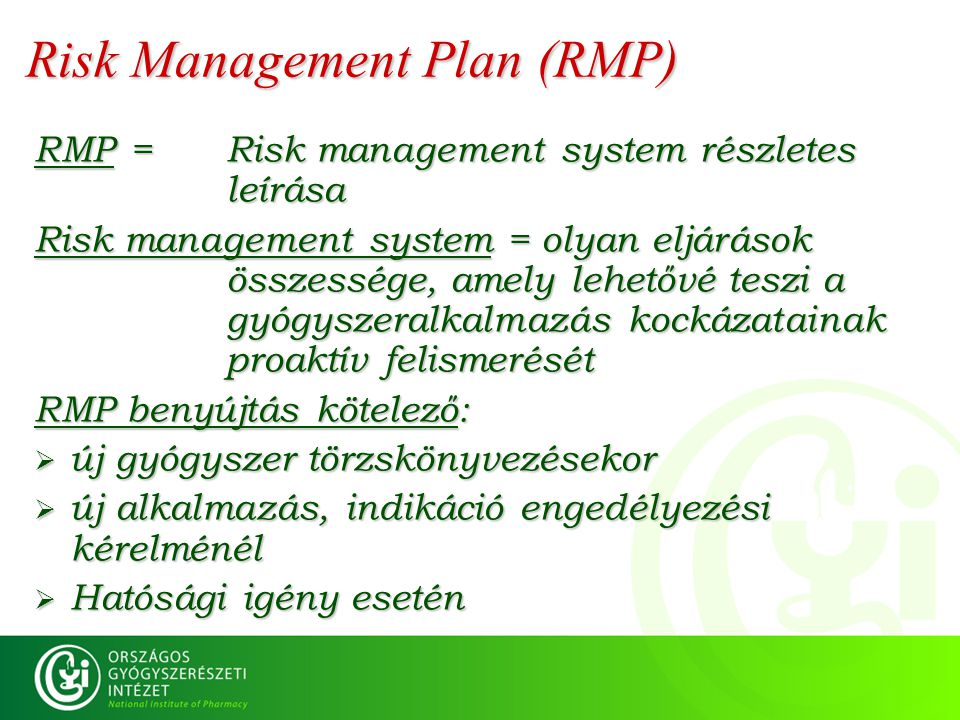 Risk Management Plan (RMP) RMP = Risk management system részletes leírása Risk management system = olyan eljárások összessége, amely lehetővé teszi a