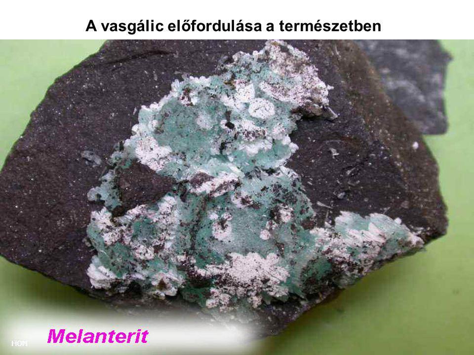 Úrvölgy A vasgálic előfordulása a természetben Oravica (Románia), Gosslar (Németország), Bajorország Selmecbánya Szomolnok