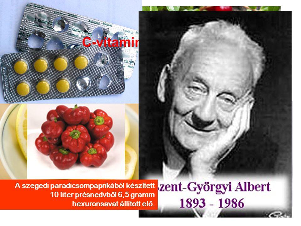 C-vitamin forrásaink A szegedi paradicsompaprikából készített 10 liter présnedvből 6,5 gramm hexuronsavat állított elő.