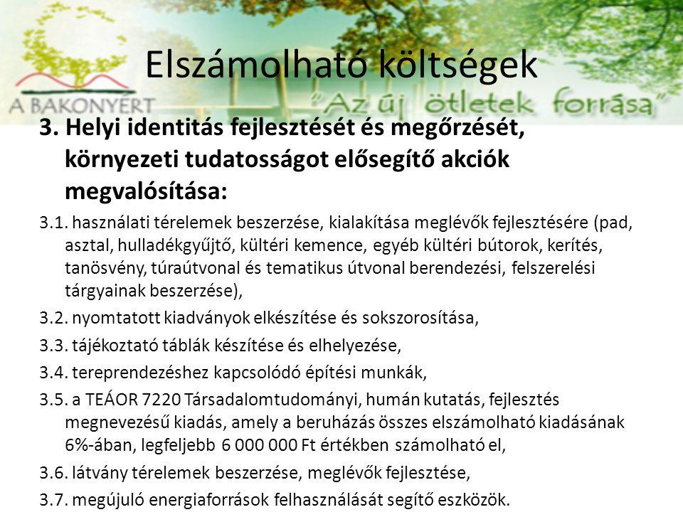 Elszámolható költségek 3. Helyi identitás fejlesztését és megőrzését, környezeti tudatosságot elősegítő akciók megvalósítása: 3.1. használati téreleme
