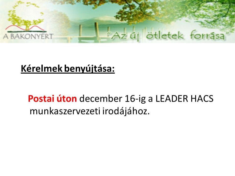 Kérelmek benyújtása: Postai úton december 16-ig a LEADER HACS munkaszervezeti irodájához.