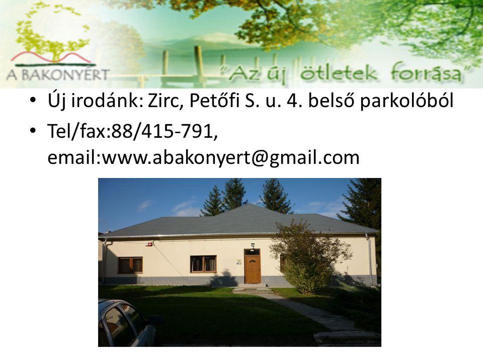 Új irodánk: Zirc, Petőfi S. u. 4. belső parkolóból Tel/fax:88/415-791, email:www.abakonyert@gmail.com