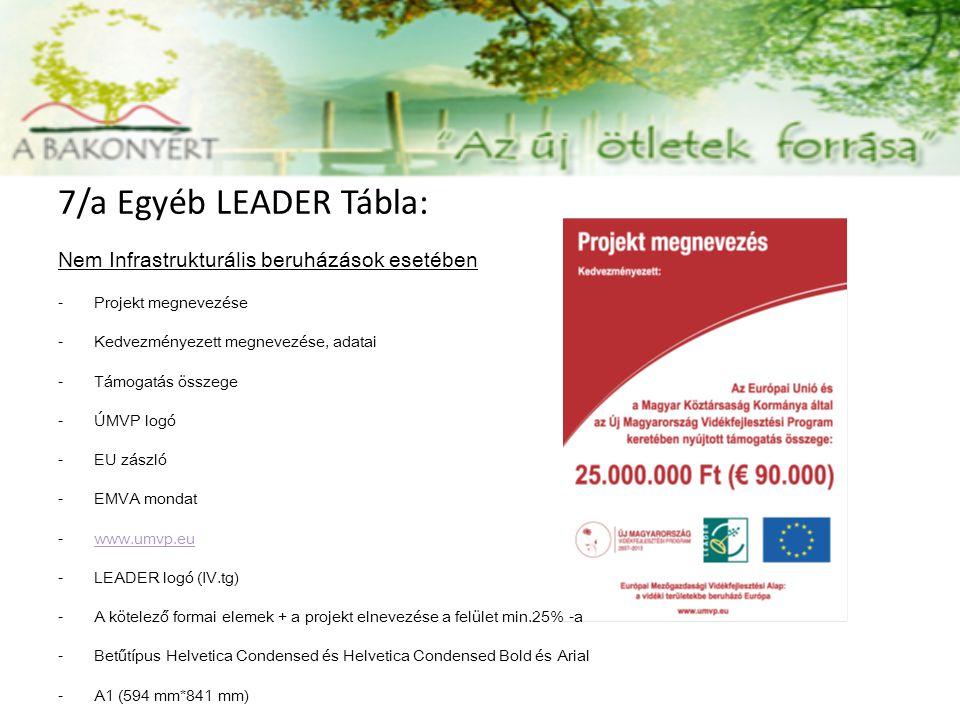 7/a Egyéb LEADER Tábla: Nem Infrastrukturális beruházások esetében -Projekt megnevezése -Kedvezményezett megnevezése, adatai -Támogatás összege -ÚMVP