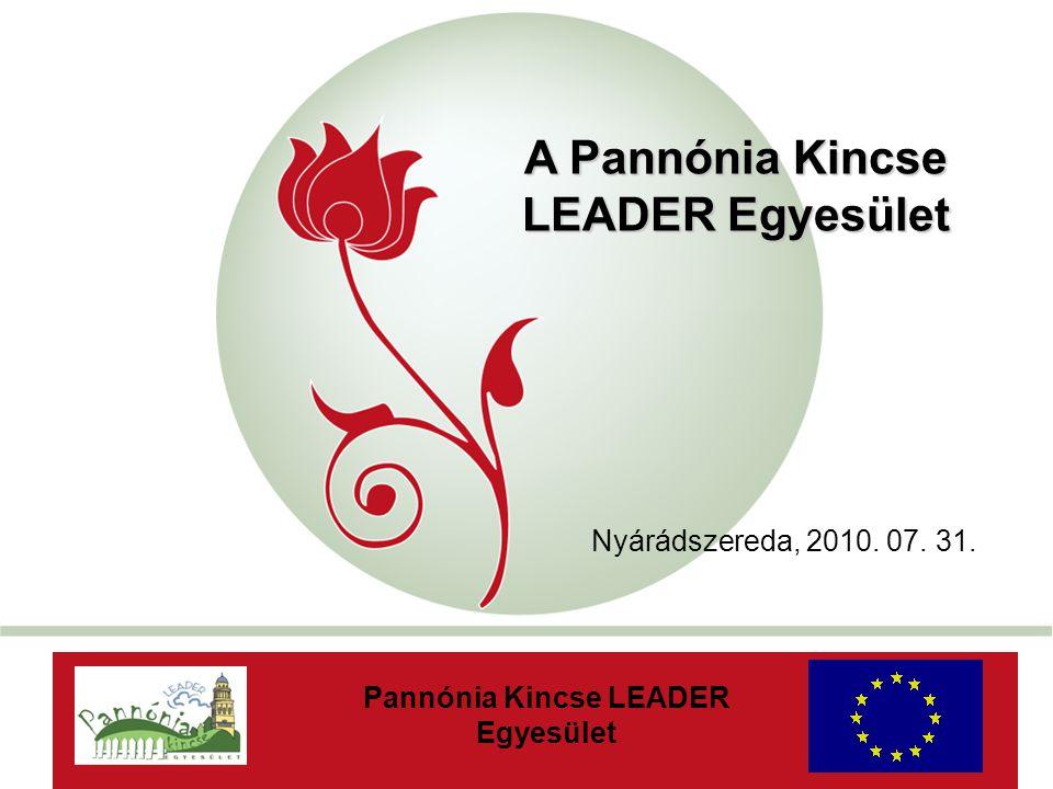 2014.09. 09. A Pannónia Kincse LEADER Egyesület Előtörténete és alakulása 2007.