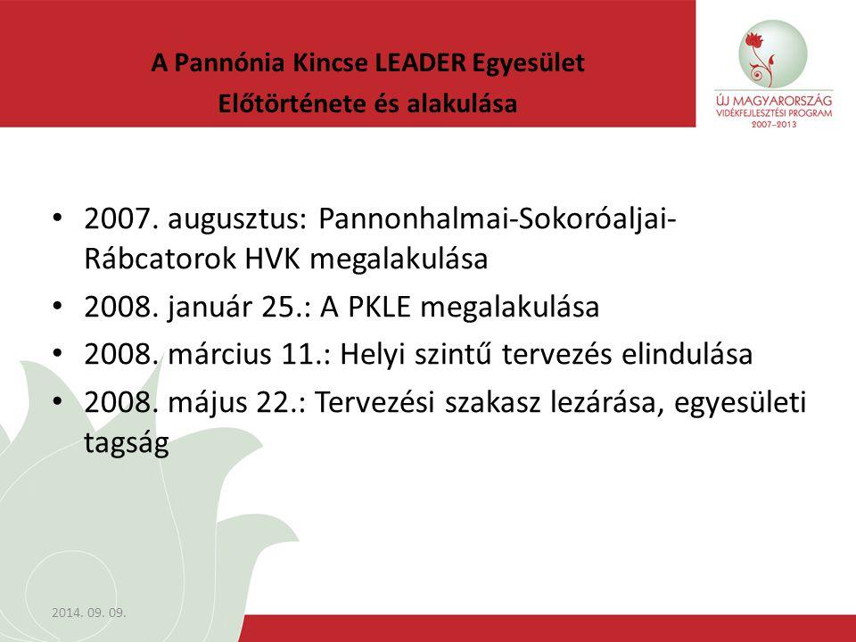 2014. 09. 09. A Pannónia Kincse LEADER Egyesület Előtörténete és alakulása 2007.