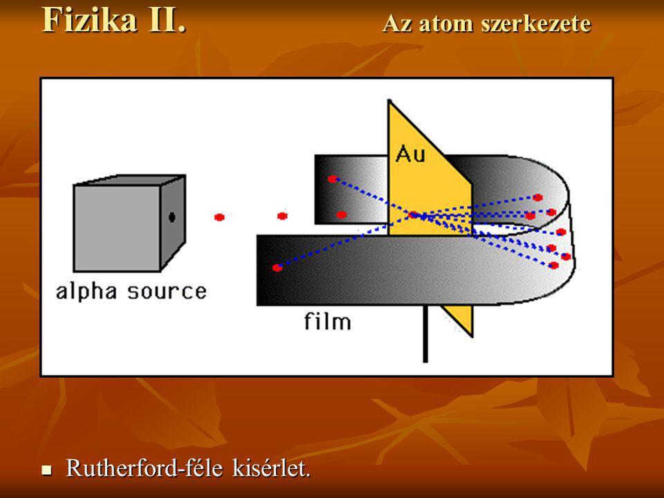 A kvantumszámok jelentése A kvantumszámok jelentése Fizika II. Az atom szerkezete