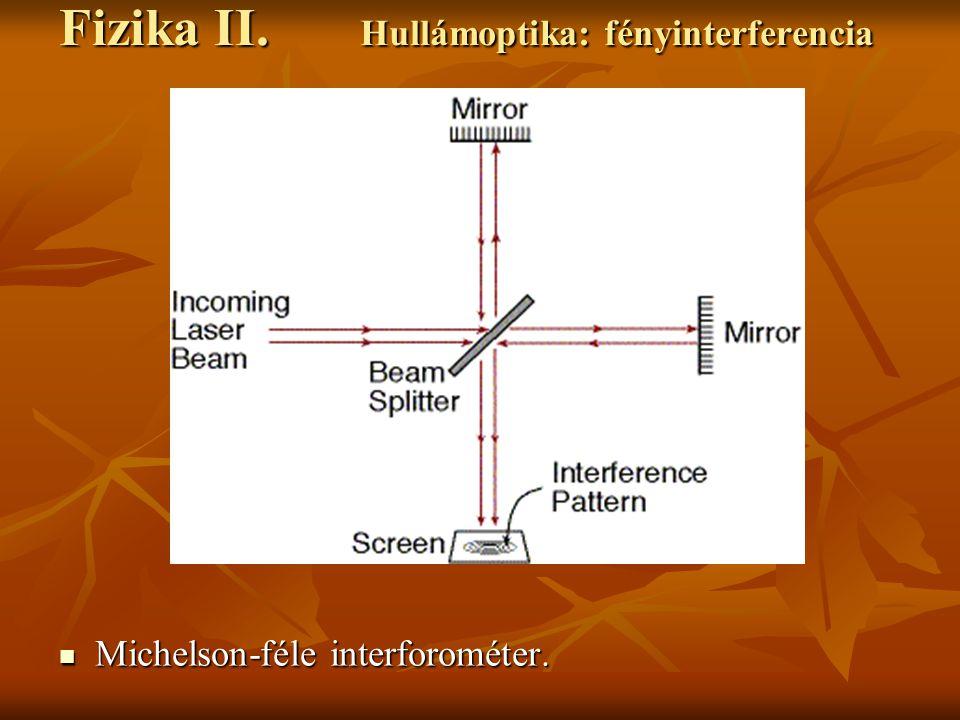 Michelson-féle interforométer. Michelson-féle interforométer. Fizika II. Hullámoptika: fényinterferencia
