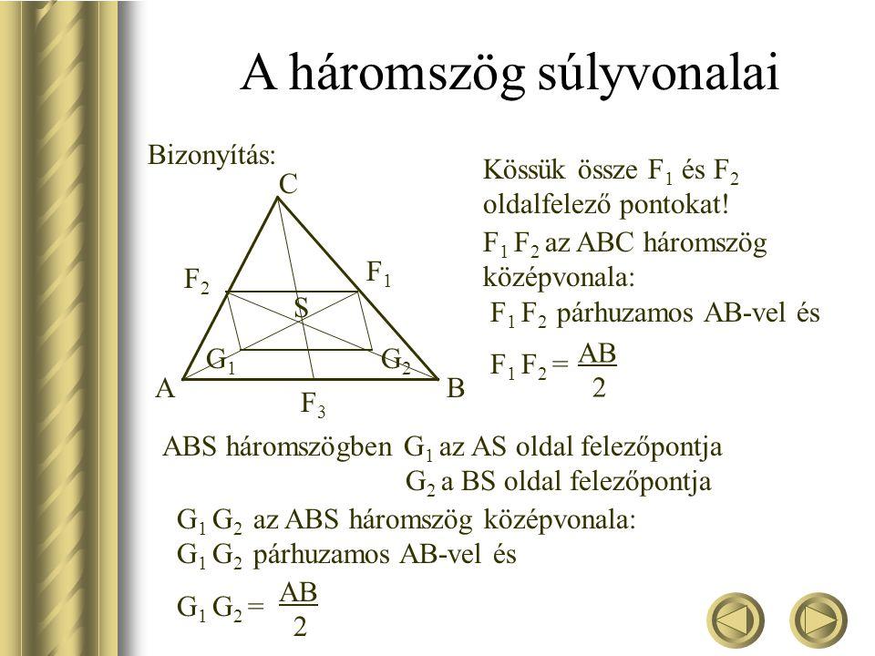 Igazolja, hogy a háromszög súlyvonalai egy pontban metszik egymást!