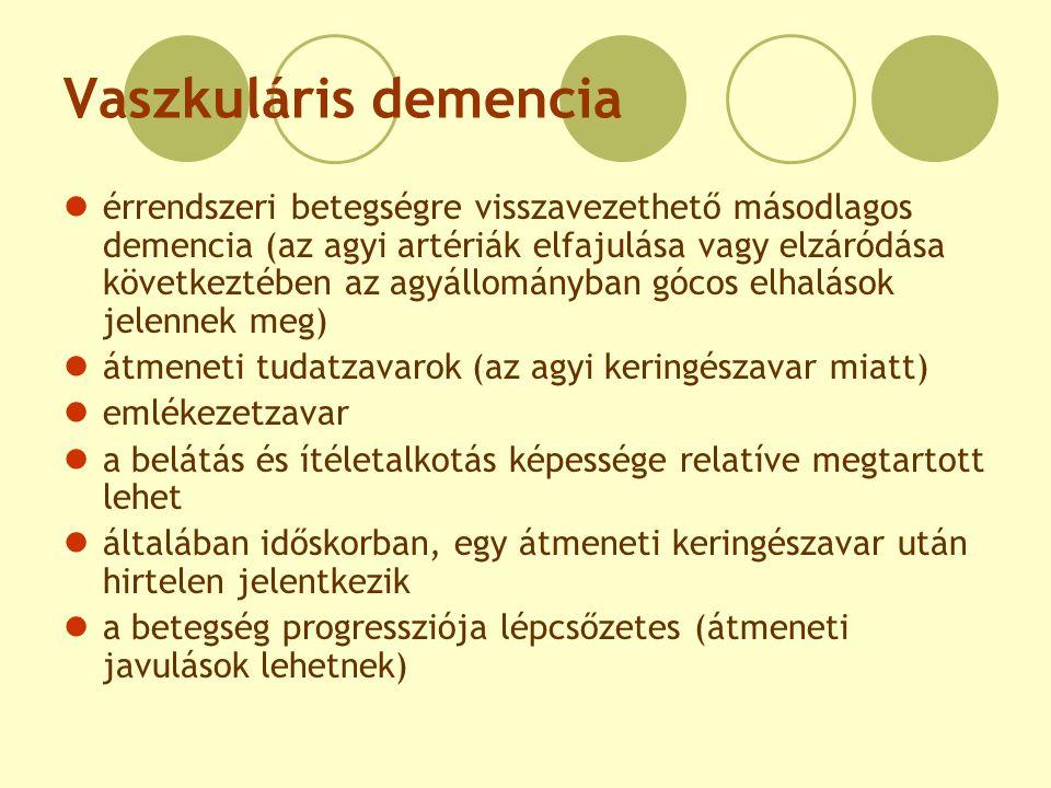 Vaszkuláris demencia érrendszeri betegségre visszavezethető másodlagos demencia (az agyi artériák elfajulása vagy elzáródása következtében az agyállom