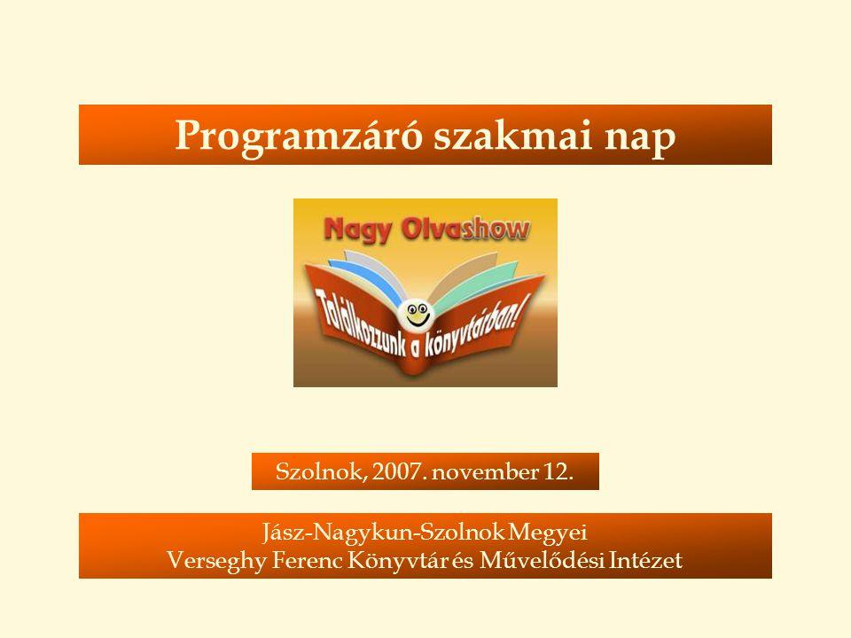 Programzáró szakmai nap Szolnok, 2007. november 12.