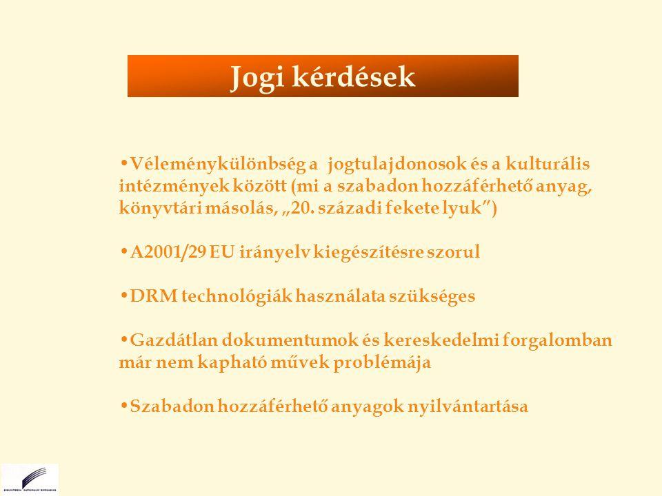 """S Jogi szabályozás Technológiai ajánlások Szabványok Jogi kérdések Véleménykülönbség a jogtulajdonosok és a kulturális intézmények között (mi a szabadon hozzáférhető anyag, könyvtári másolás, """"20."""