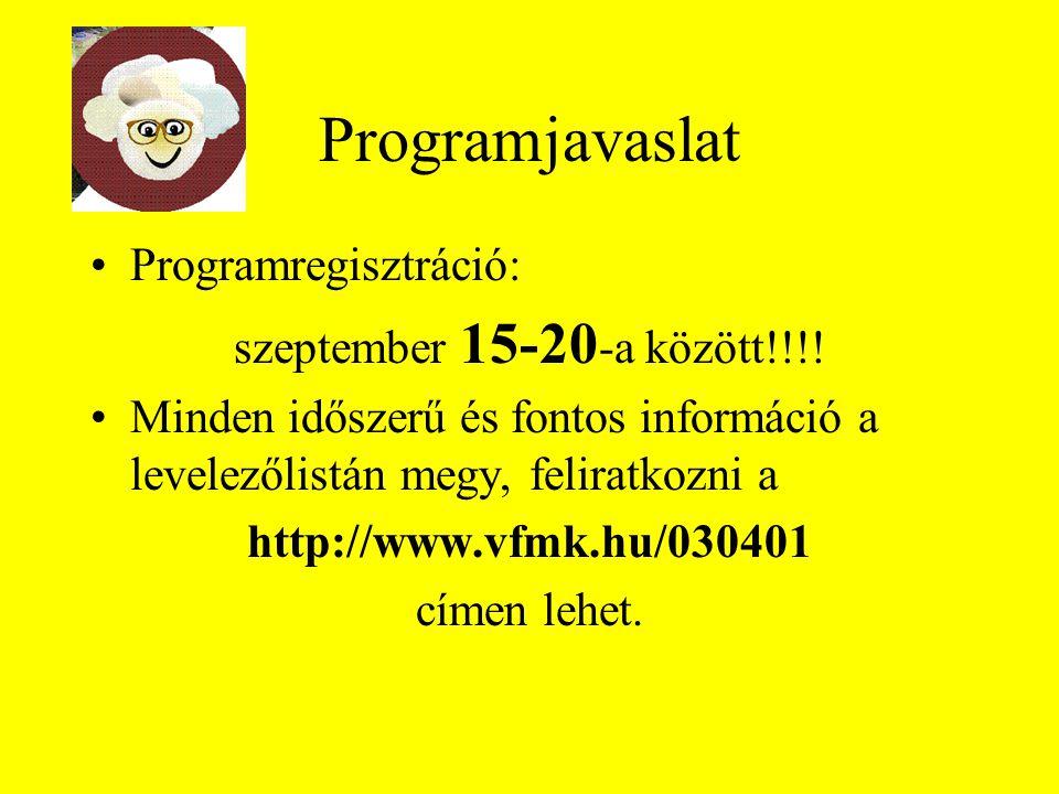 Programjavaslat Programregisztráció: szeptember 15-20 -a között!!!.