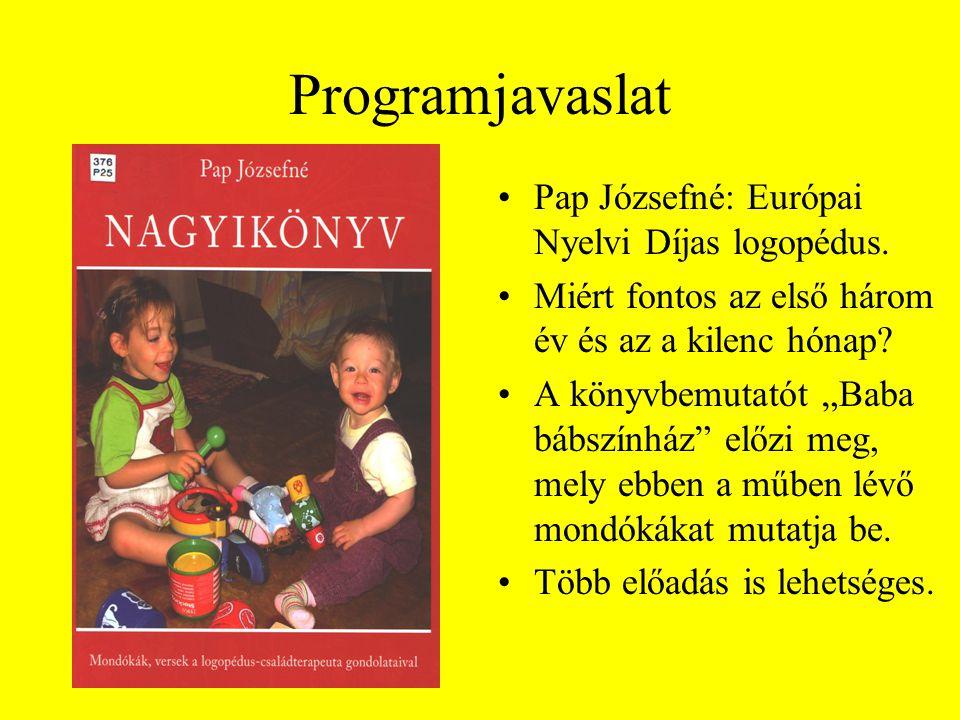 Programjavaslat Pap Józsefné: Európai Nyelvi Díjas logopédus.