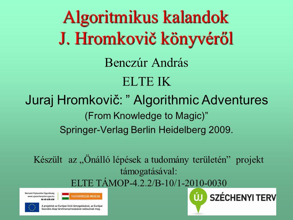 22 2.Algoritmika (algoritmusok), avagy mi a közös a sütésben és a programozásban.