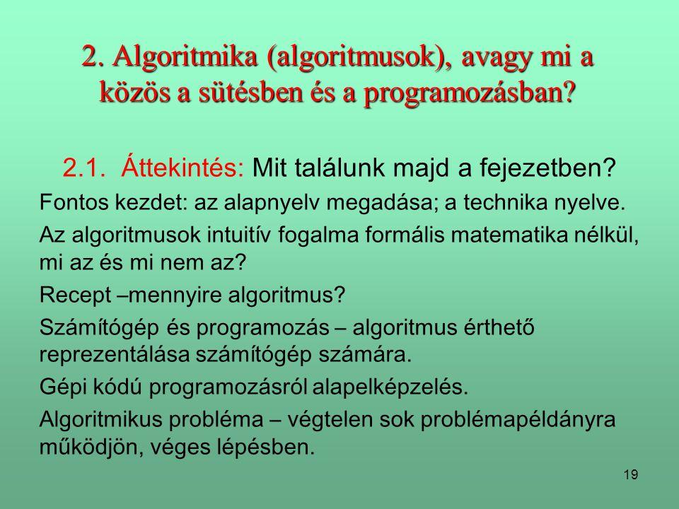 19 2.Algoritmika (algoritmusok), avagy mi a közös a sütésben és a programozásban.