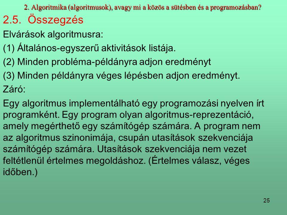 25 2.Algoritmika (algoritmusok), avagy mi a közös a sütésben és a programozásban.