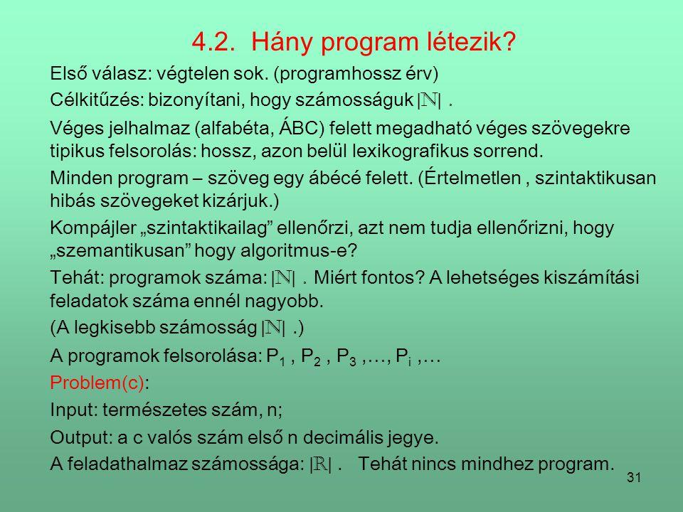 31 4.2.Hány program létezik. Első válasz: végtelen sok.