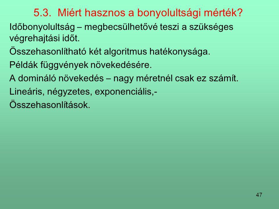 47 5.3.Miért hasznos a bonyolultsági mérték.