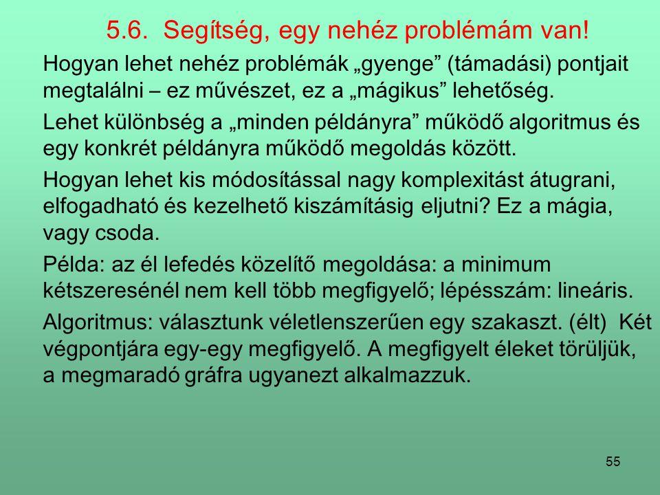 55 5.6.Segítség, egy nehéz problémám van.