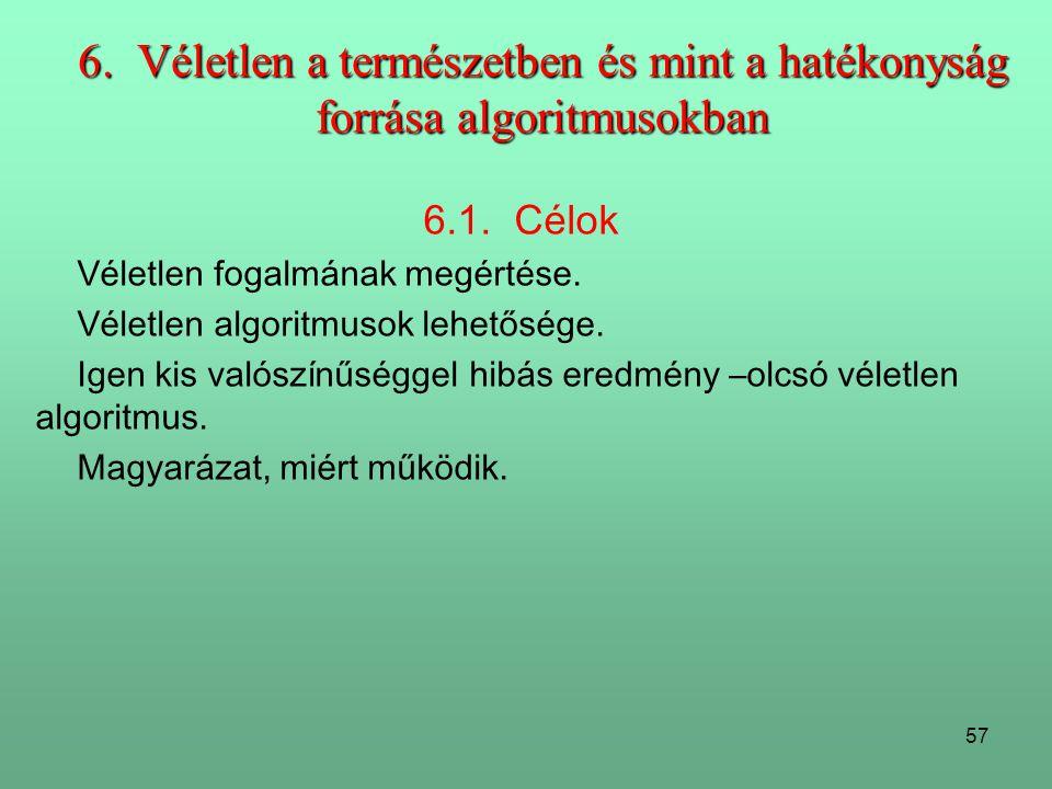 57 6.Véletlen a természetben és mint a hatékonyság forrása algoritmusokban 6.1.