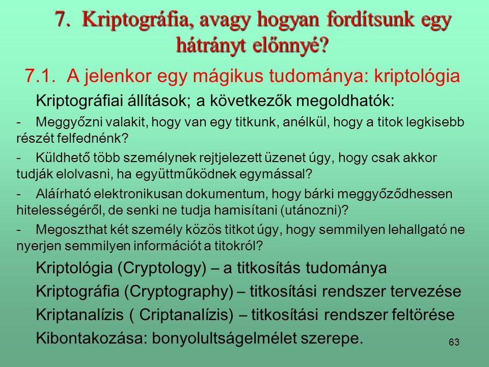 63 7.Kriptográfia, avagy hogyan fordítsunk egy hátrányt előnnyé.