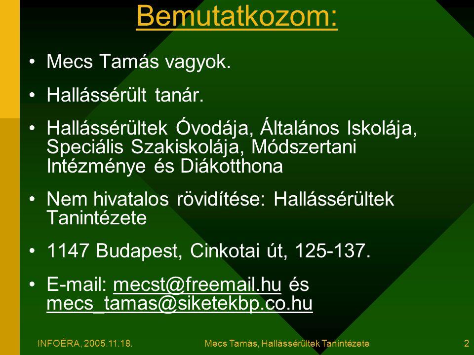 Mecs Tamás, Hallássérültek Tanintézete INFOÉRA, 2005.11.18.