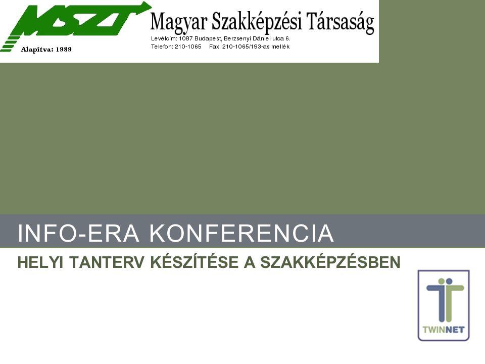 INFO-ERA KONFERENCIA HELYI TANTERV KÉSZÍTÉSE A SZAKKÉPZÉSBEN