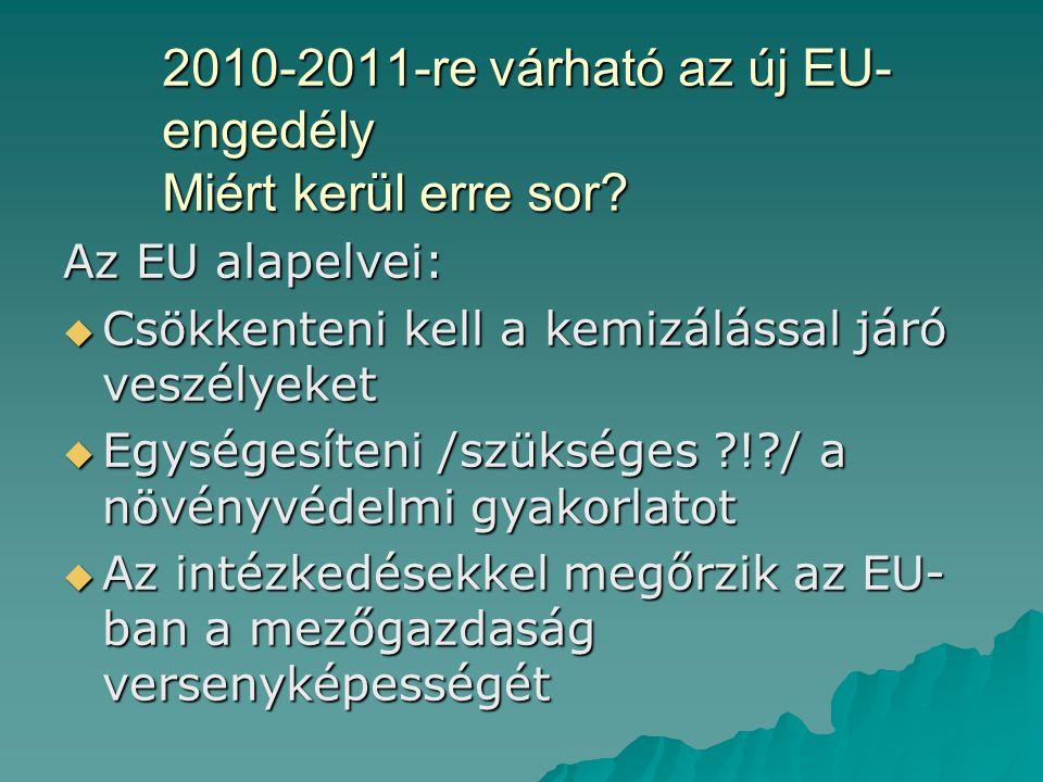 2010-2011-re várható az új EU- engedély Miért kerül erre sor.