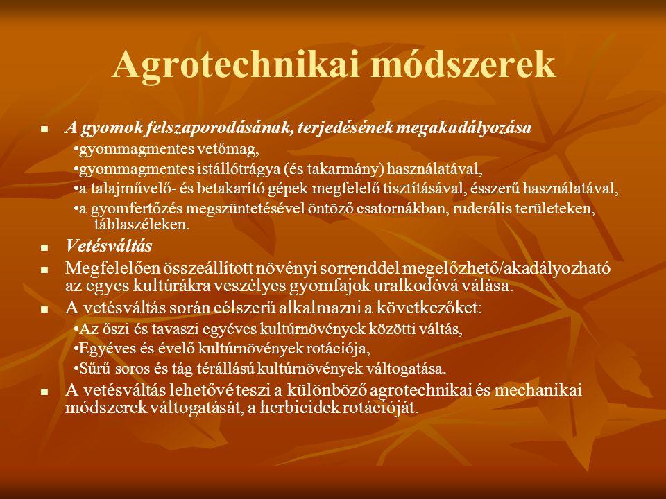 Agrotechnikai módszerek Vetésidő, sortáv, tőtáv A keléskor nem melegigényes fajok korábbi vetése növeli azok versenyképességét, pl.