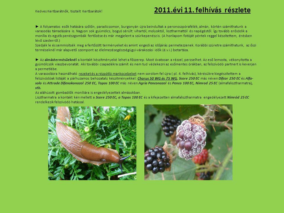 Kedves Kertbarátnők, tisztelt Kertbarátok.2011.évi 11.