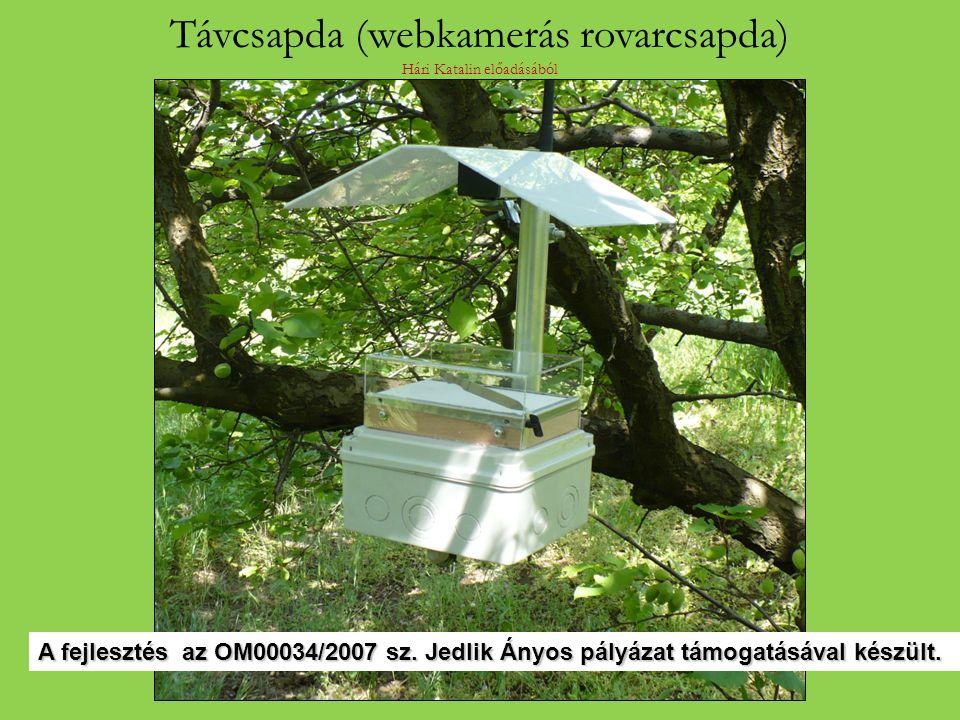 Távcsapda (webkamerás rovarcsapda) Hári Katalin előadásából A fejlesztés az OM00034/2007 sz.Jedlik Ányos pályázat támogatásával készült.