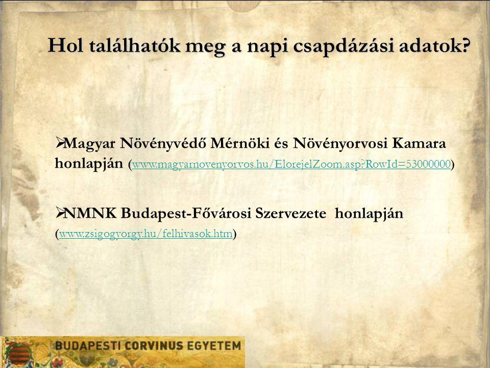Hol találhatók meg a napi csapdázási adatok? (  Magyar Növényvédő Mérnöki és Növényorvosi Kamara honlapján (www.magyarnovenyorvos.hu/ElorejelZoom.asp