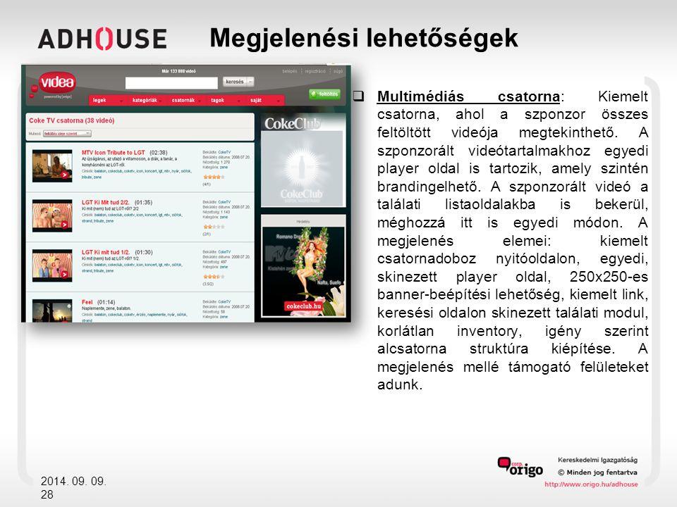  Multimédiás csatorna: Kiemelt csatorna, ahol a szponzor összes feltöltött videója megtekinthető.