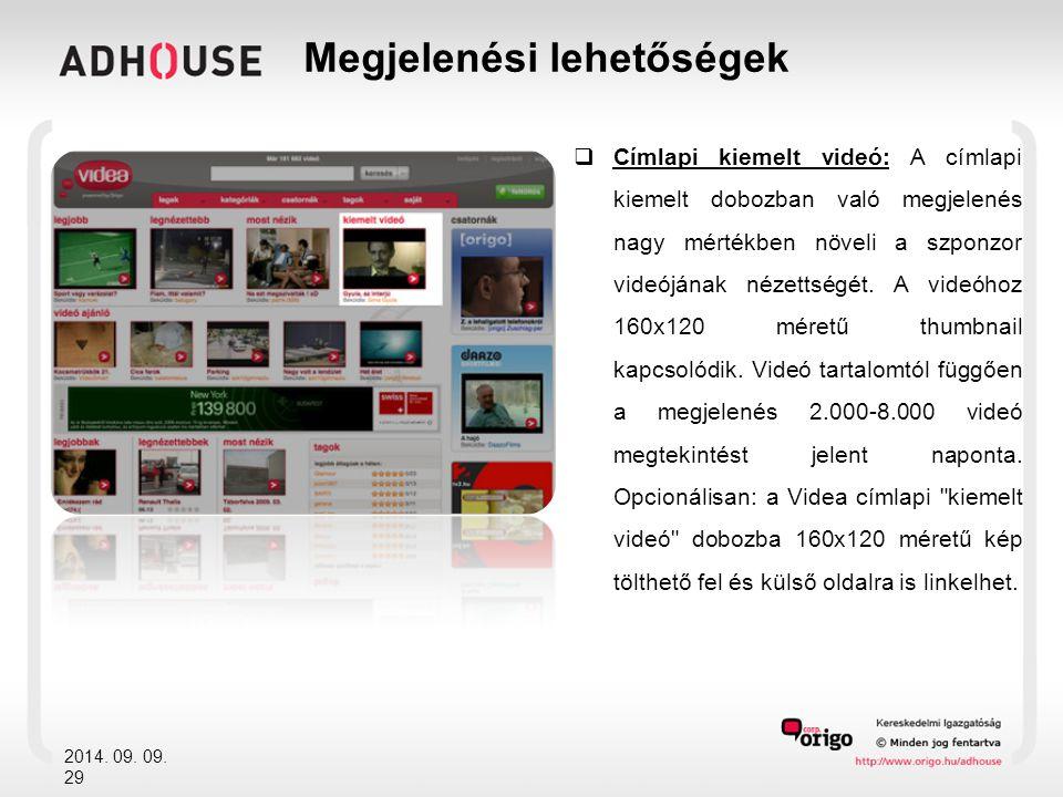  Címlapi kiemelt videó: A címlapi kiemelt dobozban való megjelenés nagy mértékben növeli a szponzor videójának nézettségét.