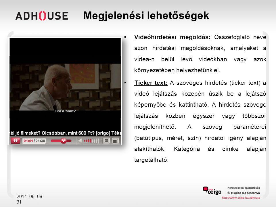  Videóhirdetési megoldás: Összefoglaló neve azon hirdetési megoldásoknak, amelyeket a videa-n belül lévő videókban vagy azok környezetében helyezhetünk el.