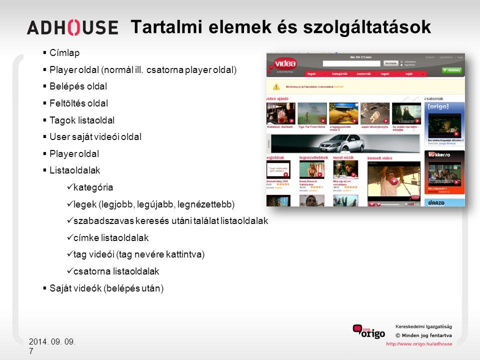 Tartalmi elemek és szolgáltatások 2014. 09. 09. 7  Címlap  Player oldal (normál ill.