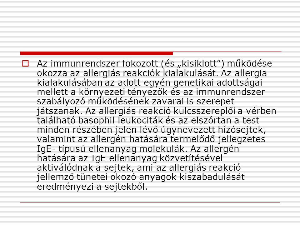 """ Az immunrendszer fokozott (és """"kisiklott"""") működése okozza az allergiás reakciók kialakulását. Az allergia kialakulásában az adott egyén genetikai a"""