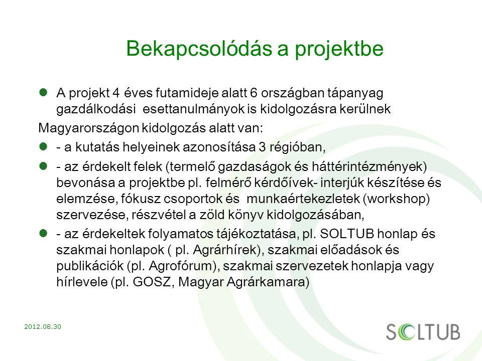 Bekapcsolódás a projektbe A projekt 4 éves futamideje alatt 6 országban tápanyag gazdálkodási esettanulmányok is kidolgozásra kerülnek Magyarországon