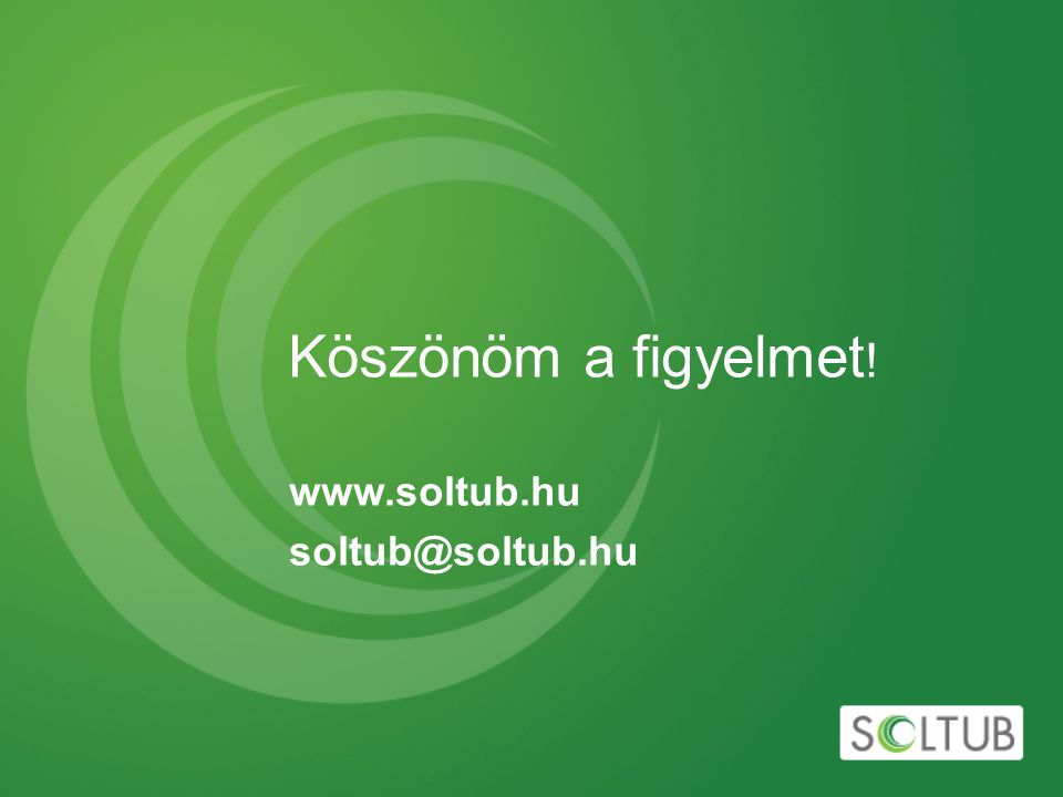 Köszönöm a figyelmet ! www.soltub.hu soltub@soltub.hu
