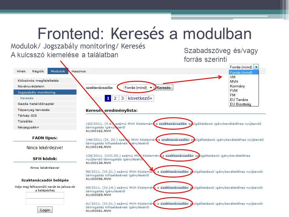 Frontend: Keresés a modulban Modulok/ Jogszabály monitoring/ Keresés A kulcsszó kiemelése a találatban Szabadszöveg és/vagy forrás szerinti