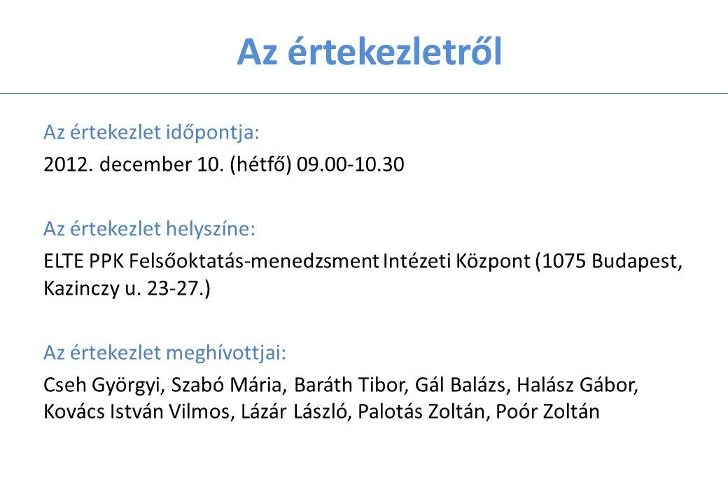 Az értekezletről Az értekezlet időpontja: 2012. december 10.