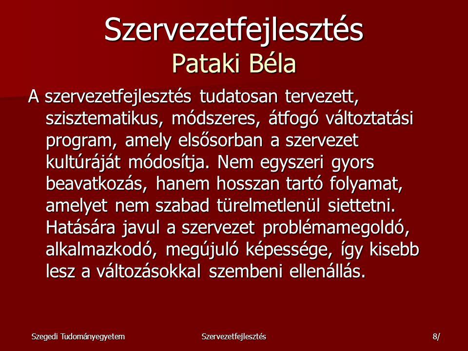Szegedi TudományegyetemSzervezetfejlesztés9/ Dobák Miklós értelmezése szétválasztja a két alapvető megközelítést, mely szerint a szervezeti struktúra formális jellemzőinek a szabályozása az un.