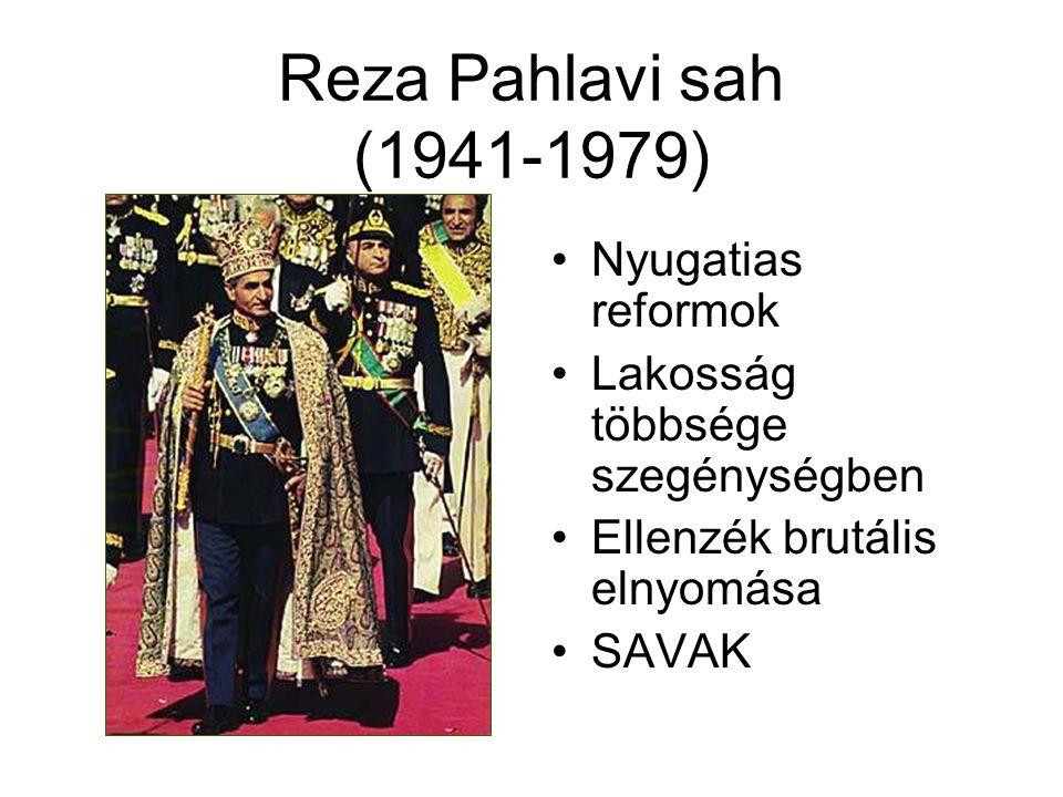 Reza Pahlavi sah (1941-1979) Nyugatias reformok Lakosság többsége szegénységben Ellenzék brutális elnyomása SAVAK