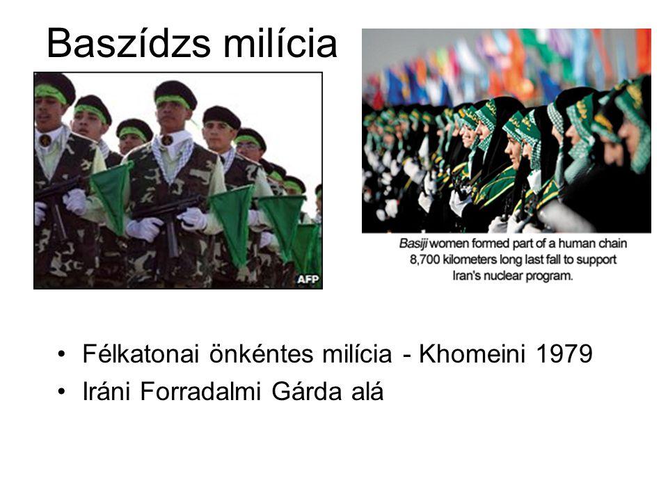 Baszídzs milícia Félkatonai önkéntes milícia - Khomeini 1979 Iráni Forradalmi Gárda alá