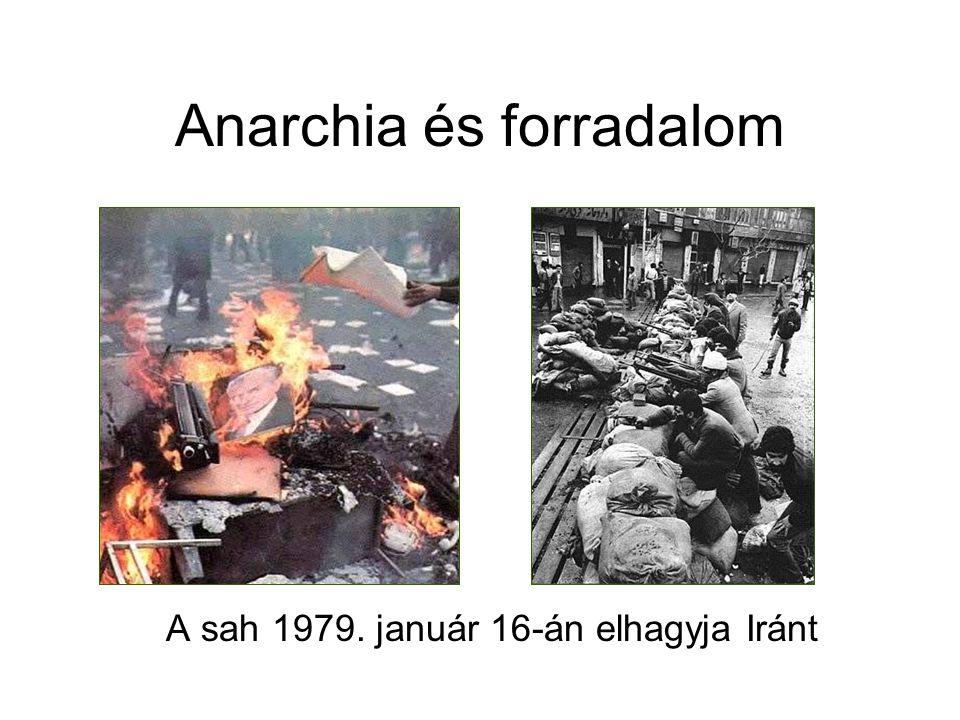 Anarchia és forradalom A sah 1979. január 16-án elhagyja Iránt